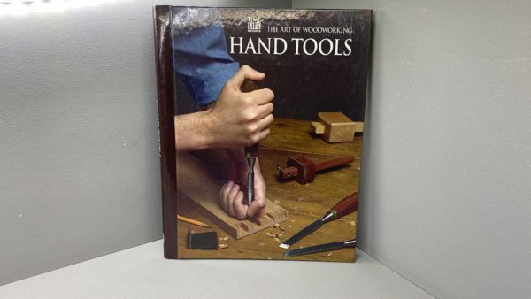 The Art Of Woodworking Hand Tools 140 Pages Full Of Handy Information