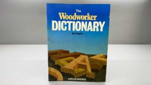 The Woodworker Dictionary Vic Taylor