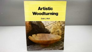 Artistic Woodturning by Dale L. Nish