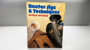 Router Jigs And Techniques by Patrick Spielman
