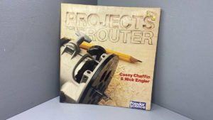 Projects For The Router By Casey Chaffin & Nick Engler